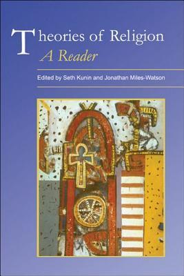 Theories Of Religion: A Reader Seth Daniel Kunin