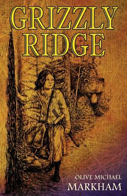 Grizzly Ridge  by  Olive Michael Markham
