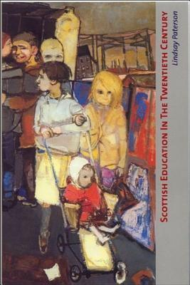 Scottish Education in the Twentieth Century  by  Lindsay Paterson