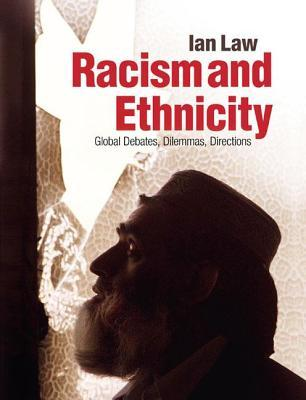 Racism And Ethnicity: Global Debates, Dilemmas, Directions  by  Ian Law