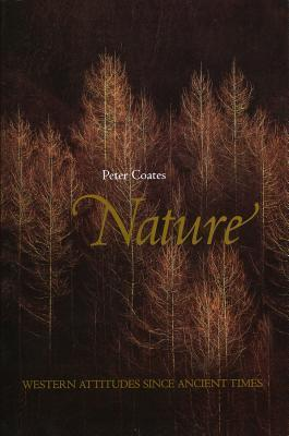 Nature - Western Attitudes Since Ancient Times Peter Coates