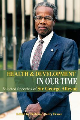 Health and Development on Our Time  by  G.A.O. Alleyne