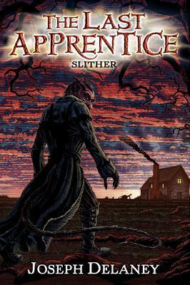 Slither (last apprentice / wardstone chronicles, #11) Joseph Delaney