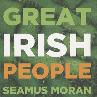Great Irish People  by  Seamus Moran