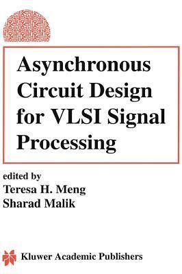 Asynchronous Circuit Design for VLSI Signal Processing Teresa H. Meng