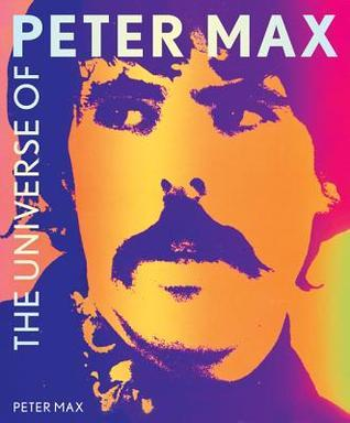 The Universe of Peter Max Peter Max