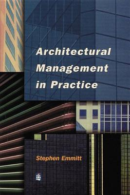 Architectural Management in Practice: A Competitive Approach  by  Stephen Emmitt