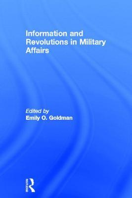 Information and Revolutions in Military Affairs  by  Emily Goldman