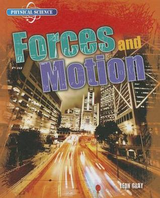 Forces and Motion  by  Leon Gray