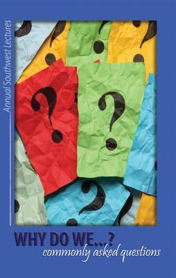 Why Do We..?: Commonly Asked Questions  by  Samuel Willcut