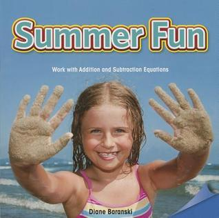 Summer Fun: Work with Addition and Subtraction Equations Diane Baranski