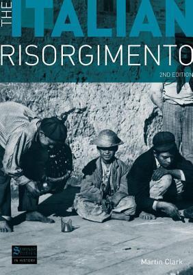 The Italian Risorgimento (2nd Edition)  by  M. Clark