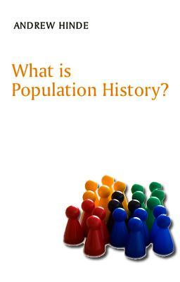 What Is Population History  by  Andrew Hinde