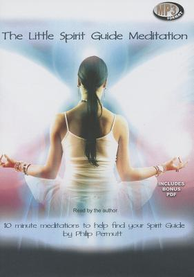 The Little Spirit Guide Meditation  by  Philip Permutt