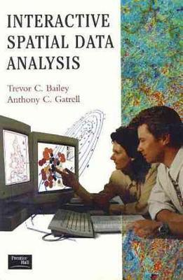 Interactive Spatial Data Analysis  by  Anthony C. Gatrell