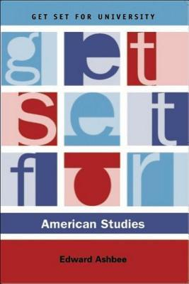 Get Set for American Studies  by  Edward Ashbee