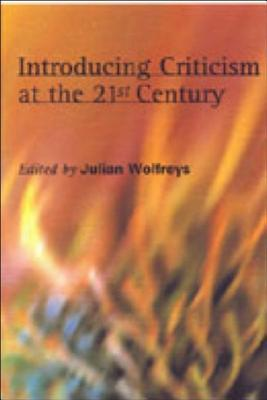 Introducing Criticism at the 21st Century  by  Julian Wolfreys