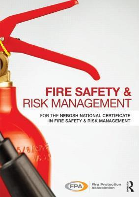 Fire Safety and Risk Management: For the NEBOSH National Certificate in Fire Safety and Risk Management  by  Fire Protection Association