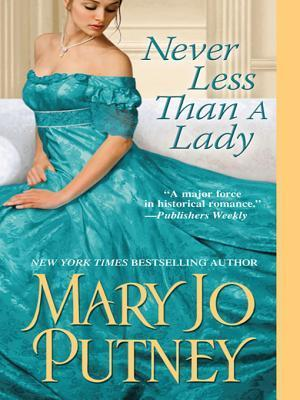 Never Less Than a Lady (Lost Lords #2) Mary Jo Putney