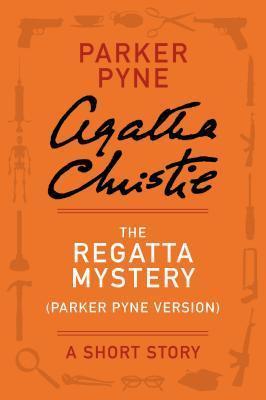 The Regatta Mystery (Parker Pyne Version)  by  Agatha Christie