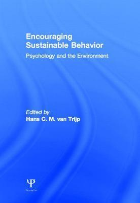 Encouraging Sustainable Behavior: Psychology and the Environment  by  Diederik A. Stapel