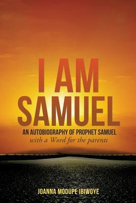 I Am Samuel  by  Joanna Modupe Ibiwoye