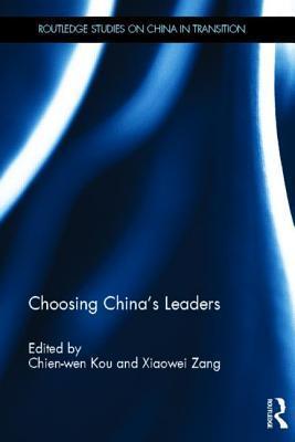 Choosing Chinas Leaders  by  Chien-Wen Kou