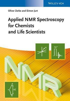 Applied NMR Spectroscopy for Chemists and Life Scientists Oliver Zerbe