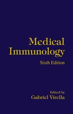 Medical Immunology, Sixth Edition Gabriel Virella