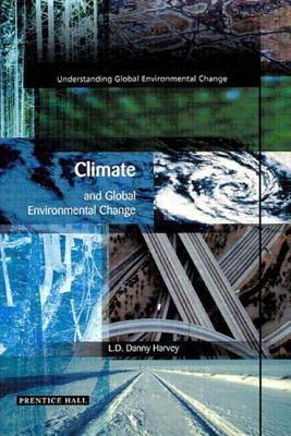 Climate and Global Environmental Change Danny Harvey