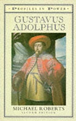 Gustavus Adolphus  by  Michael Roberts