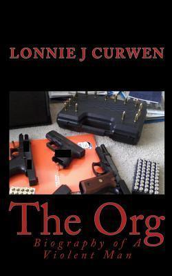 Biography of a Violent Man Lonnie J. Curwen