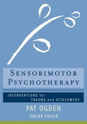 The Body as Resource: A Therapists Manual for Sensorimotor Psychotherapy  by  Pat Ogden