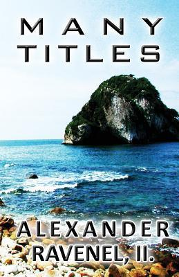 Many Titles Alexander Ravenel II