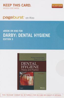 Dental Hygiene - Pageburst E-Book on Kno (Retail Access Card): Theory and Practice  by  Michele Leonardi Darby