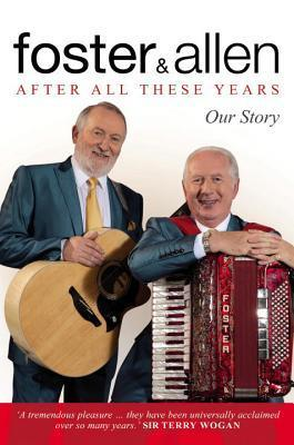 Foster and Allen: Autobiography  by  Mick Foster