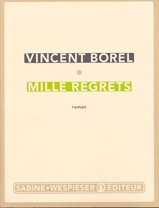 Mille Regrets  by  Vincent Borel