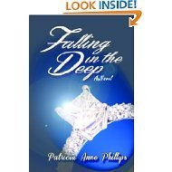 Falling in the Deep A Novel Patricia Anne Phillips