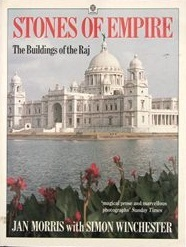 Stones Of Empire: The Buildings Of The Raj  by  Jan Morris