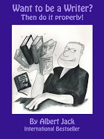 Want to Be A Writer Then Do It Properly  by  Albert Jack