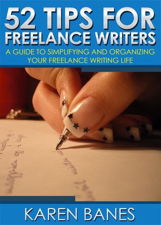 52 Tips For Freelance Writers Karen Banes