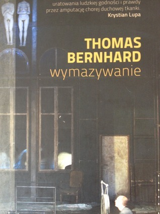Wymazywanie. Rozpad  by  Thomas Bernhard