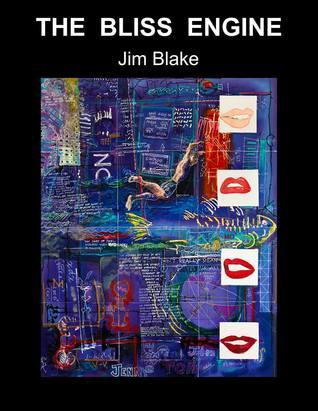 The Bliss Engine  by  Jim Blake