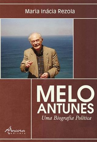 Melo Antunes - Uma Biografia Política  by  Maria Inácia Rezola
