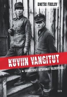 Kuviin vangitut – Suomalaiset sotavangit valokuvissa  by  Dmitri Frolov