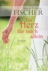 Ein Herz für mich allein Marie Louise Fischer