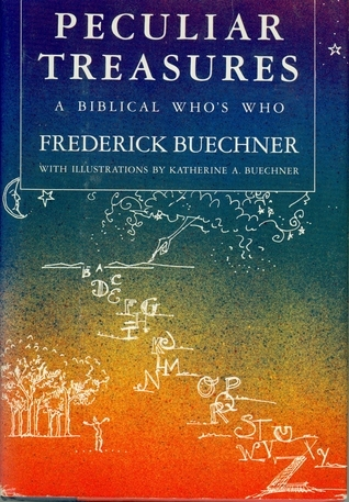 Peculiar Treasures: A Biblical Whos Who Frederick Buechner