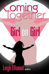 Coming Together: Girl on Girl Leigh Ellwood