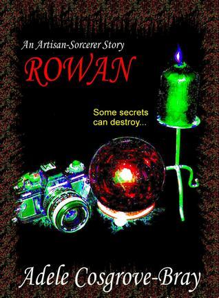 Rowan: An Artisan-Sorcerer Story Adele Cosgrove-Bray