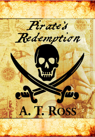 Pirates Redemption  by  A.T. Ross